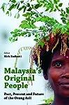 Malaysia's Original People: Past, Pre...