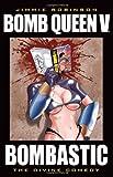 Bomb Queen Volume 5: Bombastic