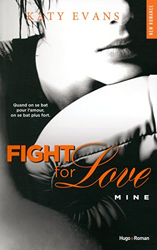 Fight for love, Tome 2 : Mine 51nW6CV1J8L