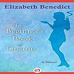 The Beginner's Book of Dreams: A Novel | Elizabeth Benedict