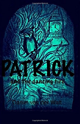Patrick and the Dancing Fire