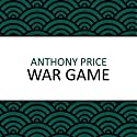 War Game Audiobook by Anthony Price Narrated by Dan Morgan