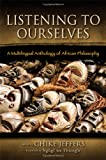 """Chike Jeffers, """"Listening to Ourselves: A Multilingual Anthology of African Philosophy"""""""