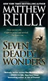Matthew Reilly Seven Deadly Wonders