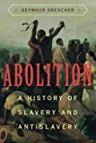 Abolition: A History of Slavery and Antislavery (0521600855) by Drescher, Seymour