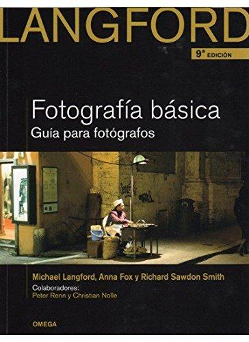 LANGFORD FOTOGRAFIA BASICA, 9 ED. (FOTO, CINE Y TV-FOTOGRAFÍA Y VIDEO)