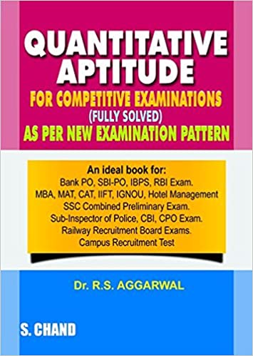 Quantitative Aptitude for Competitive Examinations (Old Edition) Paperback – 2013 by R.S. Aggarwal