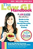 The Low GI Handbook: The New Glucose Revolution Guide to the Long-Term Health Benefits of Low GI Eating