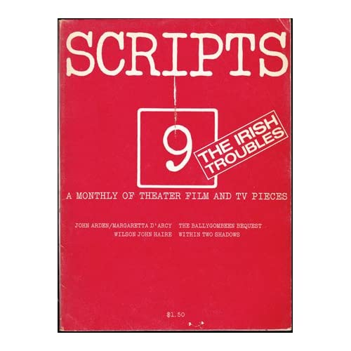 SCRIPTS 9: The Irish Troubles - A Monthly of Plays and Theater Pieces - Vol. 1, No. 9, September 1972, Munk, Erika (editor)