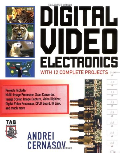 Digital Video Electronics With 12 Complete Projects