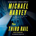 The Third Rail (       UNABRIDGED) by Michael Harvey Narrated by Stephen Hoye
