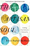 The Artisan Soul: Crafting Your Life into a Work of Art (0062270273) by McManus, Erwin Raphael