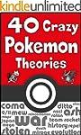 40 Crazy Pokemon Theories