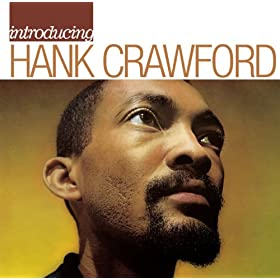 Introducing Hank Crawford
