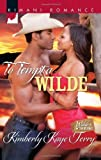 To Tempt a Wilde (Kimani Romance) [Mass Market Paperback]