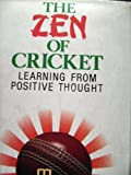 The Zen of Cricket: Learning from Positive Thought Tony Francis