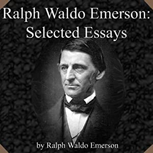 Ralph Waldo Emerson: Selected Essays | [Ralph Waldo Emerson]