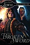 The Broken Sword: Halcyon (Volume 2)