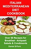 img - for Italian Mediterranean Diet Cookbook: Over 50 recipes for Breakfast, Antipasti, Salads and Condiments book / textbook / text book