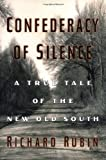 Confederacy of Silence: A True Tale of the New Old South (0671036661) by Richard Rubin