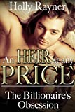 The Billionaire's Obsession (An Heir At Any Price Book 1) (English Edition)