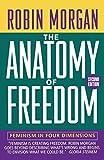 Anatomy of Freedom: Feminism, Physics, and Global Politics (Norton Paperback) (0393311619) by Morgan, Robin