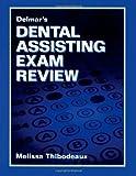 Delmar's Dental Assisting Exam Review (Test Preparation)