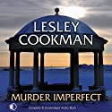 Murder Imperfect (       UNABRIDGED) by Lesley Cookman Narrated by Patience Tomlinson