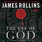 The Eye of God: A Sigma Force Novel, Book 9 (       UNABRIDGED) by James Rollins Narrated by Christian Baskous
