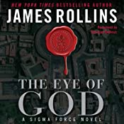 The Eye of God: A Sigma Force Novel, Book 9 | [James Rollins]