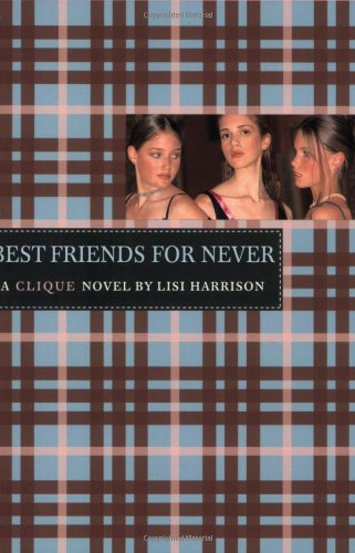Cover of Best Friends for Never (The Clique, No. 2)