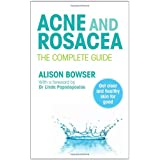 Acne and Rosacea: The Complete Guideby Alison Bowser