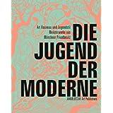 """Die Jugend der Moderne: Art Nouveau und Jugendstil. Meisterwerke aus M�nchner Privatbesitzvon """"Margoth Th. Brandlhuber"""""""