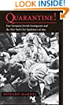 Quarantine!: East European Jewish Imm...
