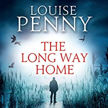 The Long Way Home: Chief Inspector Gamache, Book 10 Audiobook by Louise Penny Narrated by Adam Sims