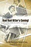 img - for Run! Run! Hitler's Coming!: How a Young German Girl Escaped the Holocaust: A True Story book / textbook / text book