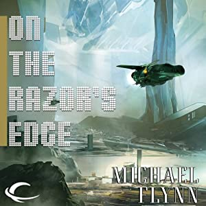 On the Razor's Edge: Tales of the Spiral Arm, Book 4 | [Michael Flynn]