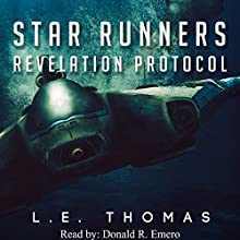 Star Runners: Revelation Protocol (#2) (       UNABRIDGED) by L.E. Thomas Narrated by Donald R. Emero