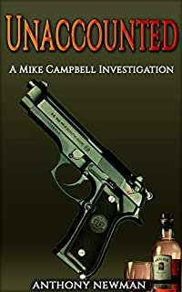 Unaccounted: A Mike Campbell Investigation by Anthony Newman ebook deal