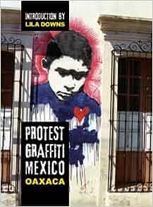 Protest Graffiti Mexico: Oaxaca: Louis E.V. Nevaer, Lila