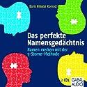 Das perfekte Namensgedächtnis: Namen merken mit der 5-Sterne-Methode Hörbuch von Boris Nikolai Konrad Gesprochen von: Heiko Grauel, Gisa Bergmann