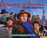 img - for Dreaming Of America: An Ellis Island Story book / textbook / text book