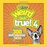 Weird But True! 4: 300 Outrageous Facts National Geographic Kids Magazine