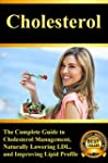 Cholesterol: The Complete Guide to Ch...