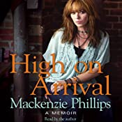 High on Arrival: A Memoir | [Mackenzie Phillips]