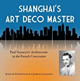 Shanghai's Art Deco Master