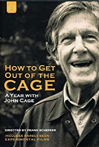 How To Get Out Of The Cage. A Year With John Cage