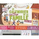 Le calendrier catho de la famille : 2010-2011, 16 mois, septembre 2010 � d�cembre 2011par Virginie Aladjidi