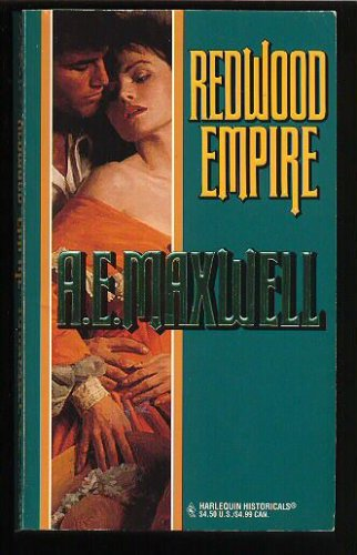 Redwood Empire (Harlequin Historical), A. E. Maxwell