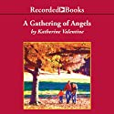 A Gathering of Angels: Dorsetville, Book 2 (       UNABRIDGED) by Katherine Valentine Narrated by John McDonough